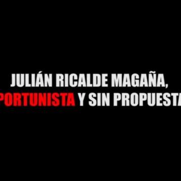 JULIÁN RICALDE MAGAÑA, OPORTUNISTA Y SIN PROPUESTAS