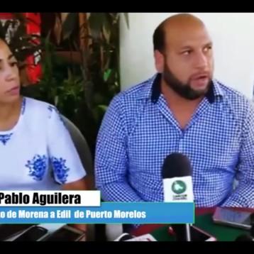 JUAN PABLO AGUILERA NO RECONOCE EL TRIUNFO DE LAURA FERNÁNDEZ EN PUERTO MORELOS